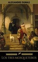Los tres mosqueteros (Golden Deer Classics) - Alexandre Dumas, Golden Deer Classics