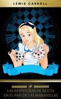 Las aventuras de Alicia en el País de las Maravillas - Lewis Carroll,Golden Deer Classics