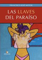 Las llaves del paraíso - Francisco José Motos