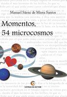 Momentos, 54 microcosmos - Manuel Sáenz de Miera