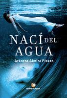 Nací del agua - Arántza Almira Picazo