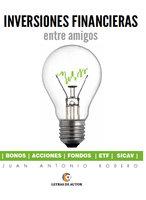 Inversiones financieras entre amigos - Juan Antonio Rodero