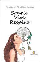 Sonríe Vive Respira - Montserrat Momblán