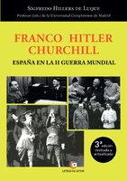 Franco – Hitler- Churchill - Sigfredo Hillers de Luque
