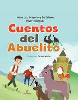 Cuentos del abuelito - María Luz Oliver Rodríguez,Gregorio Oliver Rodríguez
