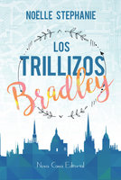 Los trillizos Bradley - Noëlle Stephanie