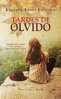 Tardes de olvido - Luciana López Lacuzna