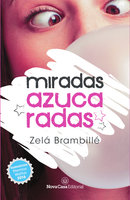 Miradas azucaradas - Zelá Brambillé