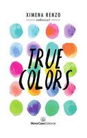 True colors - Ximena Renzo