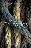 Vidas cruzadas - Ana Coello