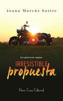Irresistible propuesta - Joana Marcús