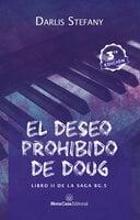 El deseo prohibido de Doug - Darlis Stefany
