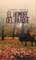 El hombre del parque - Antonia Serrano