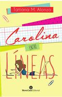 Carolina entre líneas - Tatiana M. Alonzo