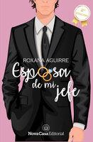 Esposa de mi jefe - Roxana Aguirre