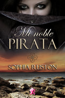 Mi noble pirata - Sophia Ruston