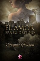 El amor era su destino - Sophia Ruston