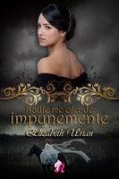 Nadie me ofende impunemente - Elizabet Urian
