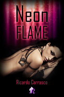 Neon Flame - Ricardo Carrasco