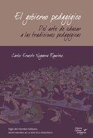 El gobierno pedagógico - Carlos Ernesto Noguera Ramírez