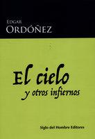 El cielo y otros infiernos - Edgar Ordóñez