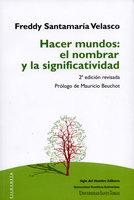 Hacer mundos: el nombrar y la significatividad - Freddy Santamaría Velasco