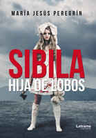 Sibila, hija de lobos - María Jesús Peregrín