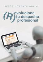 (R)evoluciona tu despacho profesional - Jesús Lorente Ariza