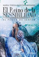 El reino de la sensibilidad - Maria Teresa Quintana Bermejo