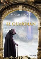 El guardián - Micael Serdián