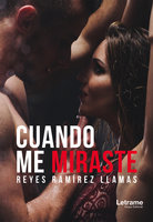 Cuando me miraste - Reyes Ramírez Llamas