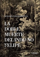 La doble muerte del indiano Felipe - Benjamín Sande Rodríguez