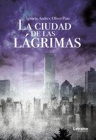 La ciudad de las lágrimas - Ignacio Andrés Oliver Pino