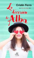 La decisión de Alba - Cristin Ferro