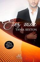 Eres mía - Tania Sexton