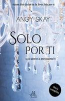"""Serie """"Solo por ti"""" - Angy Skay"""