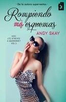 Rompiendo mis esquemas - Angy Skay