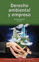 Derecho ambiental y empresa - Pierre Foy