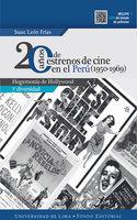 20 años de estrenos de cine en el Perú (1950-1969) - Isaac León Frías