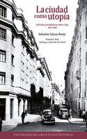 La ciudad como utopía - Sebastián Salazar Bondy