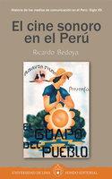 El cine sonoro en el Perú - Ricardo Bedoya