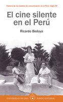 El cine silente en el Perú - Ricardo Bedoya