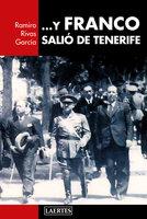 ... Y Franco salió de Tenerife - Ramiro Rivas García