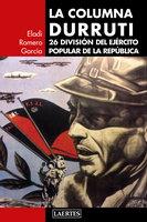 La columna Durruti - Eladi Romero García