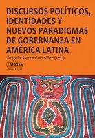 Discursos políticos, identidades y nuevos paradigmas de gobernanza en América Latina - AA.VV