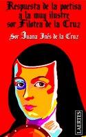 Respuesta de la poetisa a la muy Ilustre sor Filotea de la Cruz - Sor Juana Inés de la Cruz