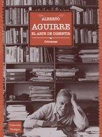 El arte de disentir - Alberto Aguirre