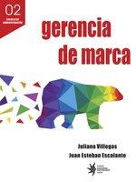 Gerencia de marca - Juliana Villegas, Juan Esteban Escalante