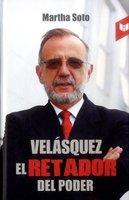 Velásquez, el retador del poder - Martha Soto