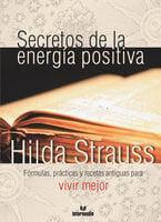 Secretos de la energía positiva - Hilda Strauss